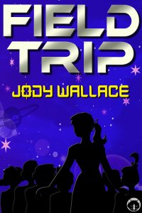 the cover for field trip by jody wallace, a very fun sf novella