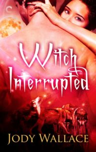the cover of witch interrupted by jody wallace which is a lot of red colors and a lady gazing at the camera over the shoulder of a shirtless dude